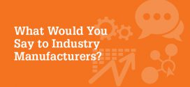 Survey: What Would You Say to Industry Manufacturers?