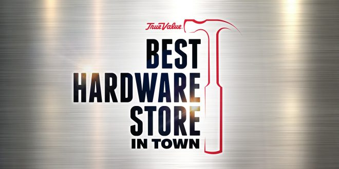 True Value Honors Its 2018 'Best Hardware Store in Town' Winners